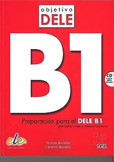 Objetivo DELE B1 : Student Book : Preparation for the DELE B1 exam: Preparacion para el DELE B1
