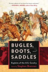 Bugles, Boots, and Saddles: Exploits of the U.S. Cavalry Kindle Edition