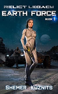 Earth Force (Relict Legacy Book 1)