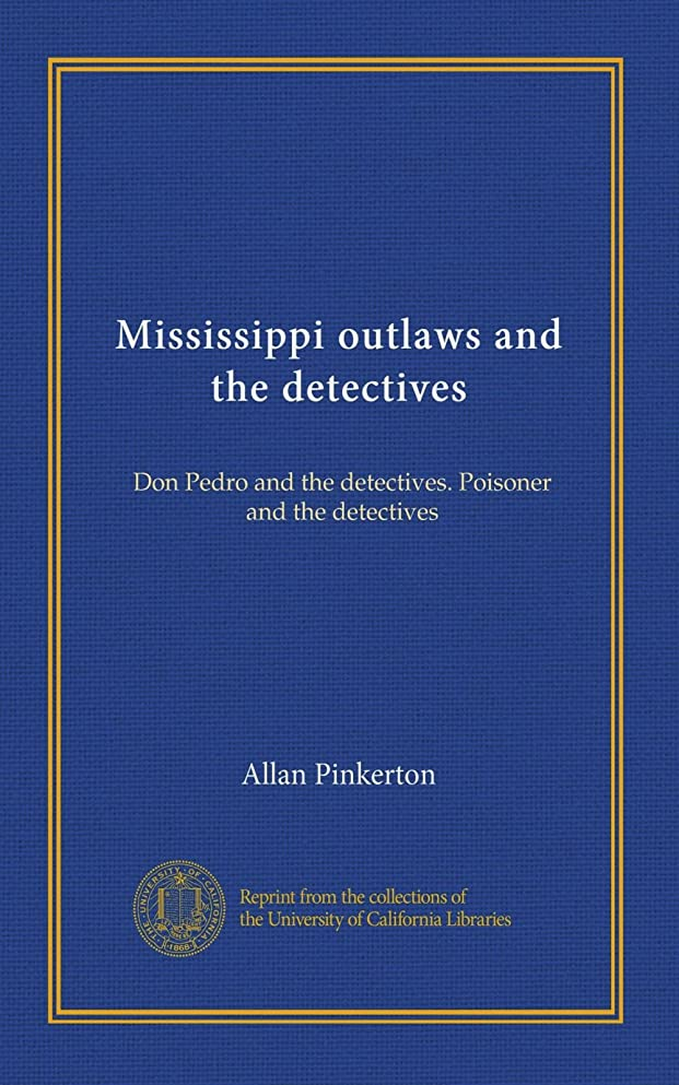 冒険娘アルカイックMississippi outlaws and the detectives: Don Pedro and the detectives. Poisoner and the detectives