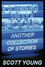 Coming Into Focus: Another Collection of Stories (English Edition)