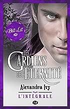 Les Gardiens de l'éternité - L'Intégrale (French Edition)