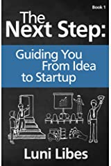 The Next Step: Guiding You From Idea to Startup Kindle Edition