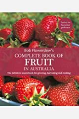 Complete Book of Fruit in Australia: The definitive sourcebook of growing, harvesting and cooking Kindle Edition
