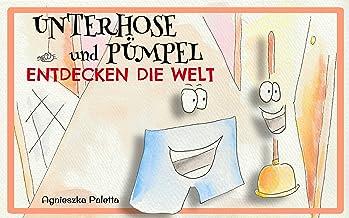 Unterhose und Pümpel Entdecken die Welt (German Edition)