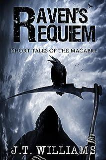 Raven's Requiem: Short Tales Of The Macabre