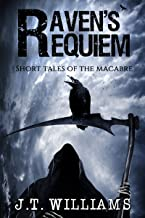 Raven's Requiem: Short Tales Of The Macabre (English Edition)