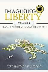 Imagining Liberty: Volume 1 Kindle Edition