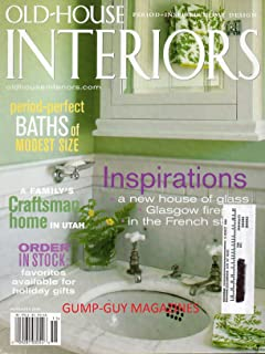 Old-House Interiors November 2006 PERIOD-PERFECT BATHS OF MODEST SIZE A Family's Craftsman Home In Utah HOLIDAY GIFTS A New House Of Glass PERIOD DESIGN East Hampton Modern MONTPELLIER HALL Salon