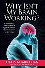Why Isn't My Brain Working?: A revolutionary understanding of brain decline and effective strategies to recover your brain's health (English Edition) Formato Kindle