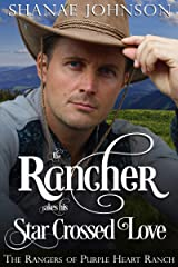 The Rancher takes his Star Crossed Love: a Sweet Marriage of Convenience Western Romance (The Rangers of Purple Heart Ranch Book 4) Kindle Edition
