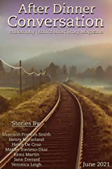 After Dinner Conversation Magazine (June, 2021): Philosophy | Ethics Short Story Magazine Kindle Edition