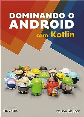 Dominando o Android com Kotlin (Portuguese Edition)
