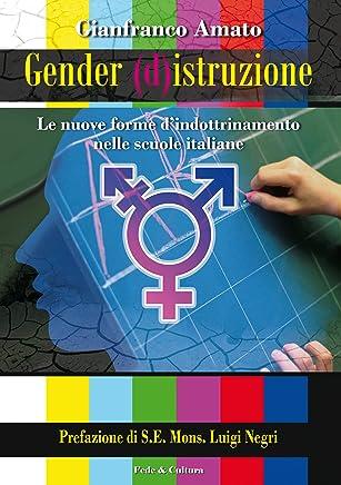 Gender (d)istruzione: Le nuove forme d'indottrinamento nelle scuole italiane