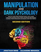 Manipulation and Dark Psychology: 2nd EDITION. How to Learn Speed Reading People, Spot Covert Emotional Manipulation, Dete...