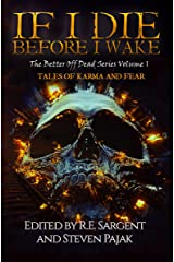 If I Die Before I Wake: Tales of Karma and Fear (The Better Off Dead Series Book 1) Kindle Edition