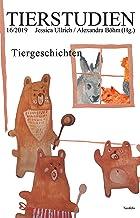 Tiergeschichten: Tierstudien 16/2019 (German Edition)