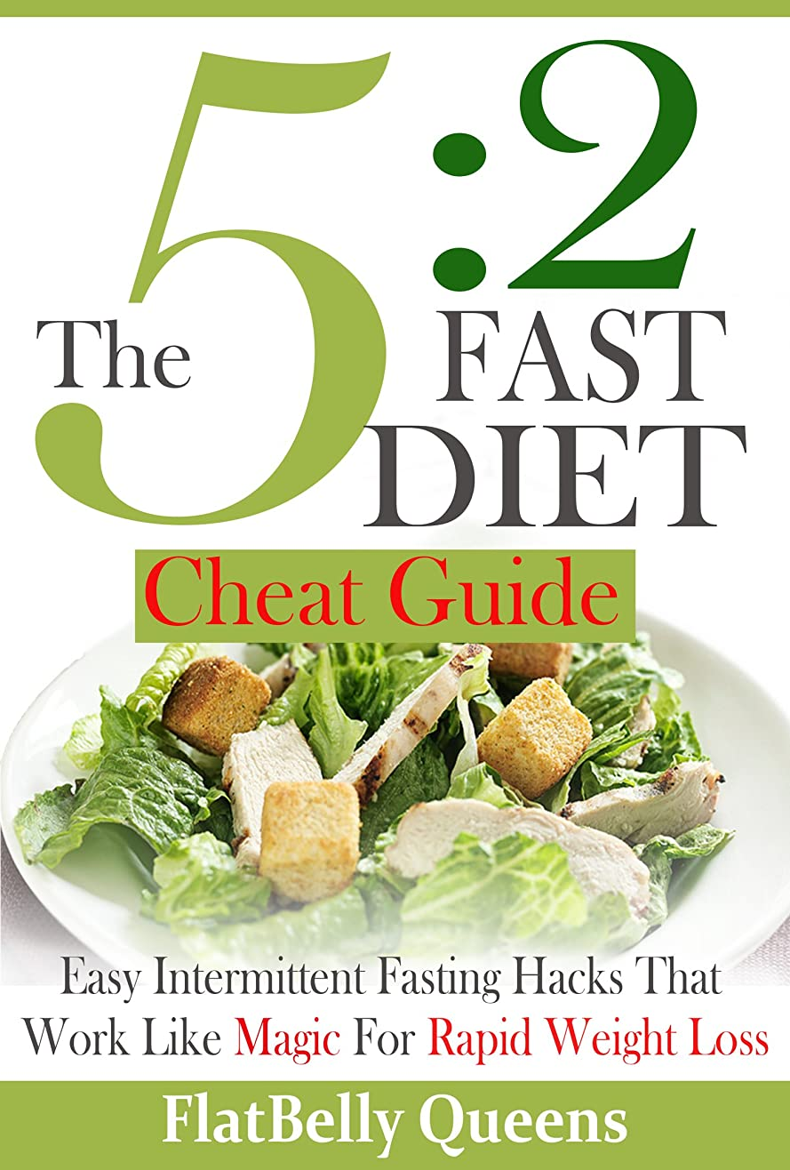 5:2 DIET: The 5:2 Cheat Guide: Easy Intermittent Fasting Hacks That Work Like MAGIC For RAPID WEIGHT LOSS (5:2 Fast Diet - Low Carb Low Fat Weight Loss Book) (English Edition)