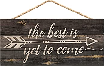 P. Graham Dunn The Best is Yet to Be Arrow Rustic 5 x 10 Wood Plank Design Hanging Sign