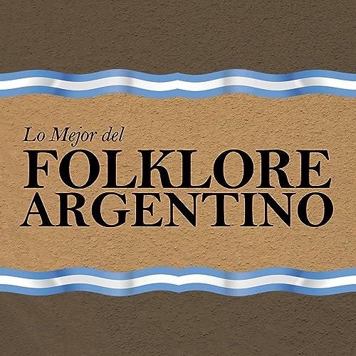 Lo Mejor del Folklore Argentino