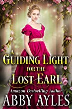 A Guiding Light for the Lost Earl: A Clean & Sweet Regency Historical Romance Novel (English Edition)