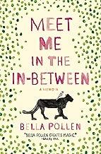 Meet Me in the In-Between: A Memoir
