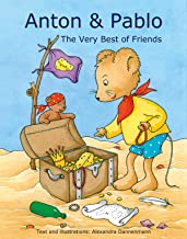 Anton & Pablo - The Very Best of Friends (Illustrated Children's Picture Book; Perfect Bedtime Stories and Great for Beginner Readers)