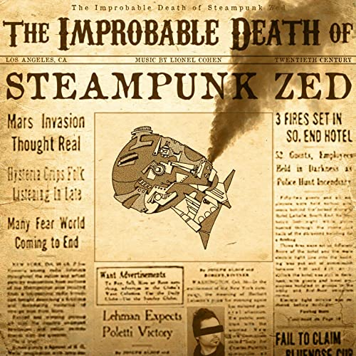 The Improbable Death of Steampunk Zed by Lionel Cohen on Amazon Music -  Amazon.com