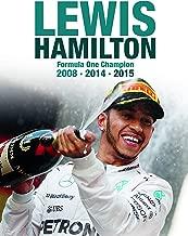 Lewis Hamilton: Formula One Champion 2008 2014 2015