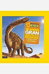 Mi primer gran libro de los dinosaurios (NG INFANTIL JUVENIL) (Spanish Edition) Hardcover