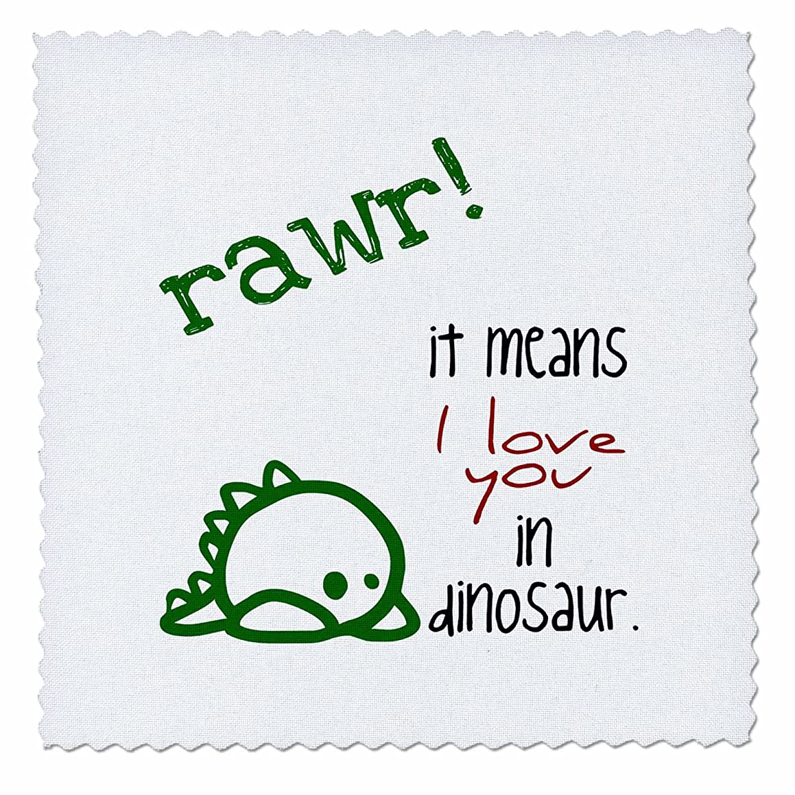 3dRose qs_193339_2 Rawr. It Means I Love You in Dinosaur. Quilt Square, 6 by 6