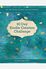 90 Day Kindle Creation Challenge: An Action Guide for Authors Paperback