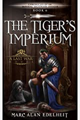 The Tiger's Imperium (Chronicles of An Imperial Legionary Officer Book 6) Kindle Edition