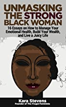 The Frugal Feminista: Unmasking The Strong Black Woman (Kara's Self-Care Series)