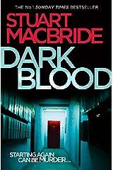 Dark Blood (Logan McRae, Book 6) Kindle Edition