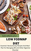 LOW FODMAP DIET : Essential  Revolutionary Recipes And Meal  Plan for Managing IBS and Other Digestive Disorder (English Edition)