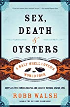 Sex, Death & Oysters: A Half-Shell Lover's World Tour