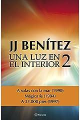 Una luz en el interior. Volumen 2 (Biblioteca J. J. Benítez) Versión Kindle