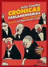 Crónicas parlamentarias: Y otros artículos políticos (1907-1909) (Biblioteca de Historia nº 29) (Spanish Edition)