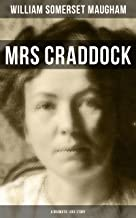 Mrs Craddock (A Dramatic Love Story): By the prolific British Playwright, Novelist and Short Story Writer, author of