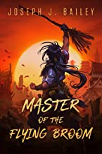 Master of the Flying Broom: Sword Saint in Training (English Edition)