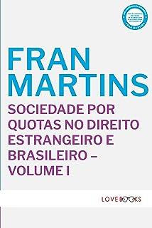 Sociedade por Quotas no Direito Estrangeiro e Brasileiro - Volume I
