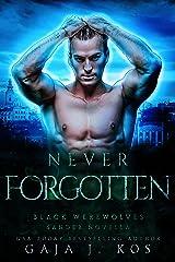 Never Forgotten : A Sander Novella (Black Werewolves) Kindle Edition