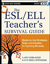 The ESL / ELL Teacher's Survival Guide: Ready-to-Use Strategies, Tools, and..