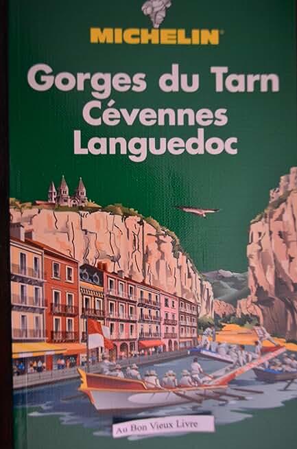 GUIDE DU PNEU MICHELIN GORGES du TARN CEVENNES-BAS LANGUEDOC 18eme édition