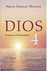 Conversaciones con Dios IV: Despertar a la humanidad (Spanish Edition) Format Kindle