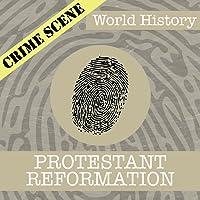 Crime Scene: World History - Protestant Reformation - Identifying Fake News Activity