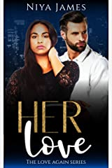 Her Love: BWWM Bad Boy Second Chance Romance (The Love Again Series) Kindle Edition
