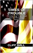 Times of Trouble: Christian End Times Novel (The End Times Saga Book 2) (English Edition)