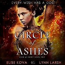 Circle of Ashes: Wish Quartet, Book 2